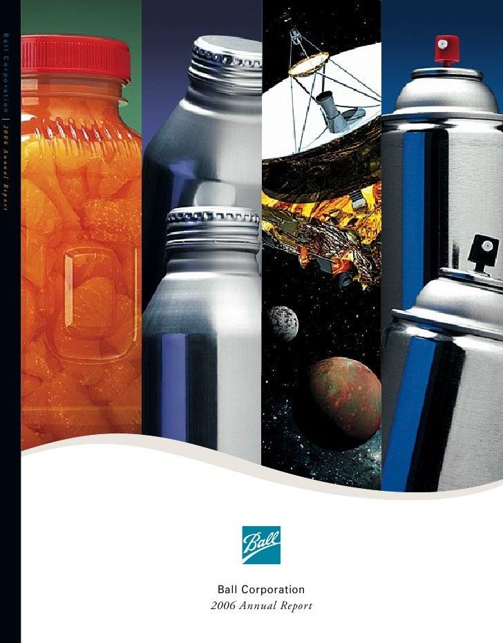 2006 Annual Report                                         Ball Corporation Ball Corporation | 2006 Annual Report