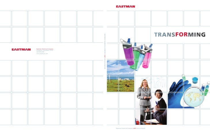 TRANSFORMING                                                    FOR     Eastman Chemical Company 2007 Annual Report