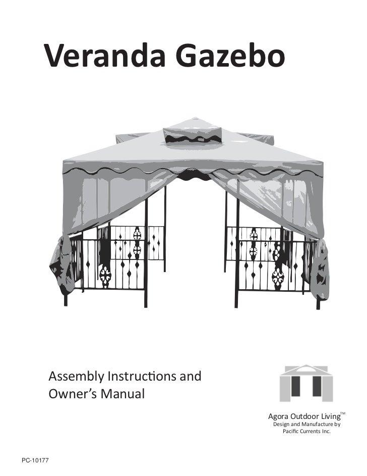 Veranda Gazebo       Assembly Instructions and       Owner's Manual                                   Agora Outdoor Living...