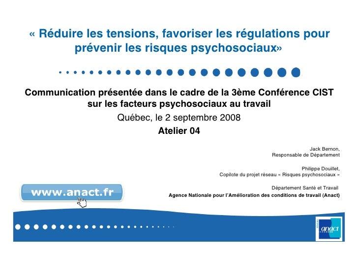 «Réduire les tensions, favoriser les régulations pour         prévenir les risques psychosociaux»   Communication présent...