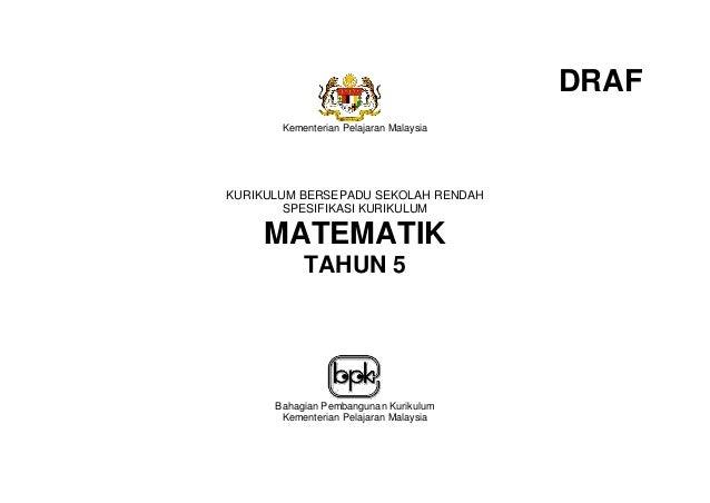 DRAF       Kementerian Pelajaran MalaysiaKURIKULUM BERSEPADU SEKOLAH RENDAH        SPESIFIKASI KURIKULUM    MATEMATIK     ...