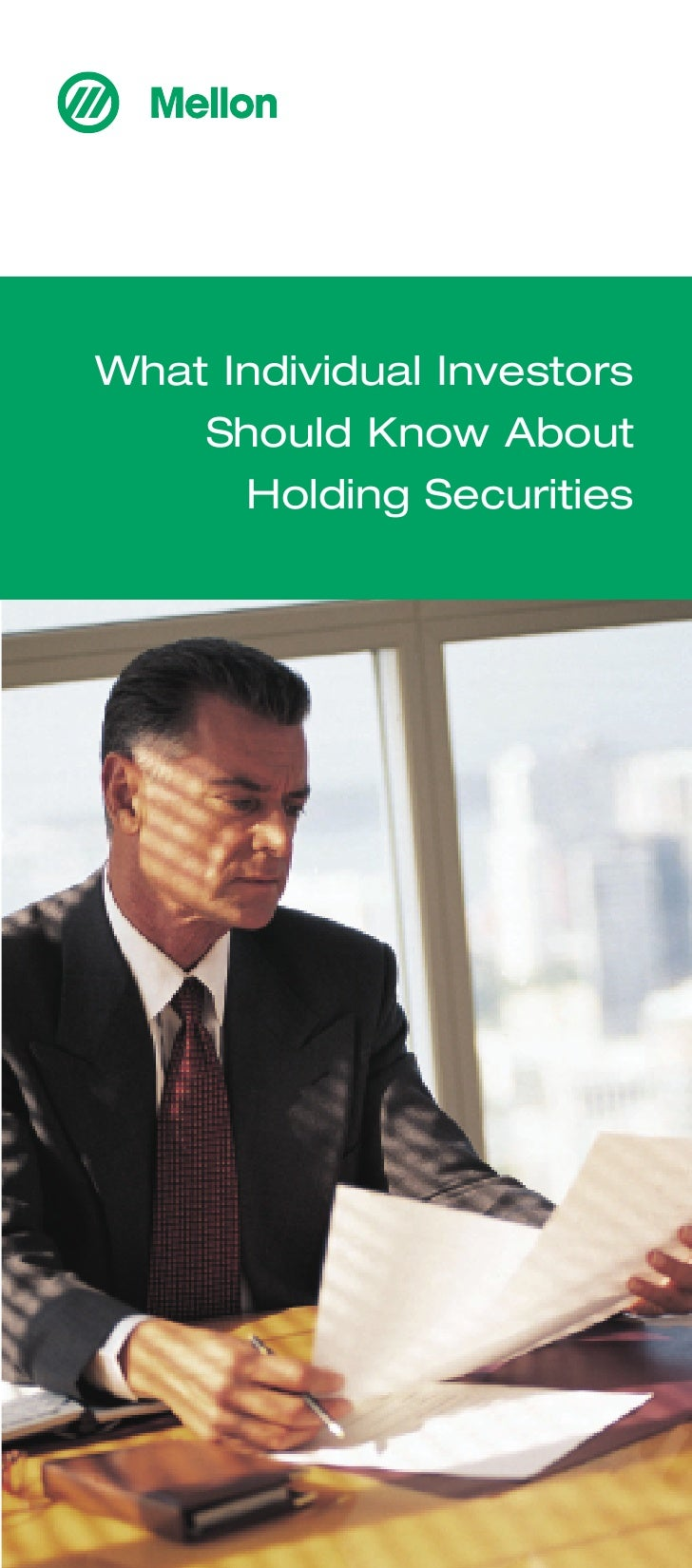 What Individual Investors     Should Know About       Holding Securities