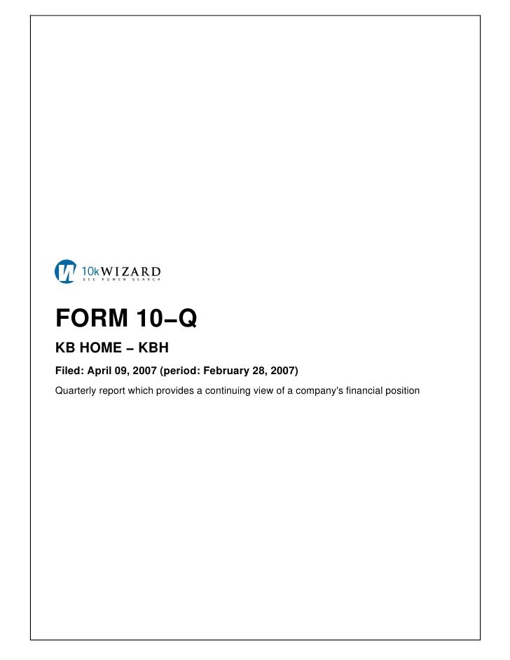 FORM 10−Q KB HOME − KBH Filed: April 09, 2007 (period: February 28, 2007) Quarterly report which provides a continuing vie...