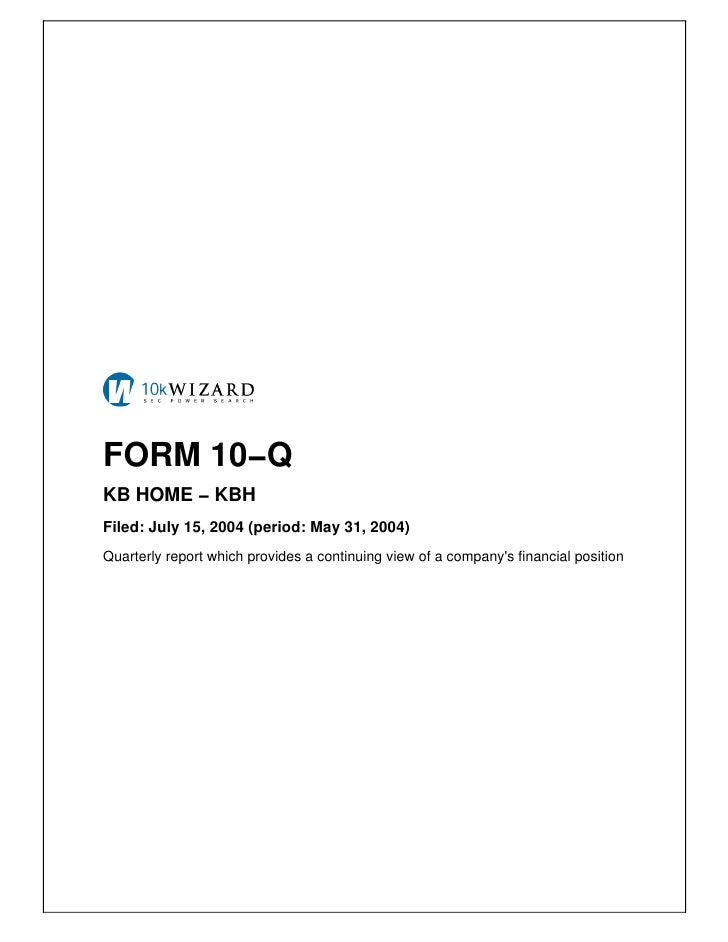 FORM 10−Q KB HOME − KBH Filed: July 15, 2004 (period: May 31, 2004) Quarterly report which provides a continuing view of a...