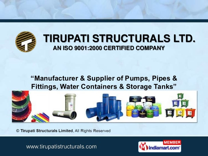 """TIRUPATI STRUCTURALS LTD.      AN ISO 9001:2000 CERTIFIED COMPANY""""Manufacturer & Supplier of Pumps, Pipes &Fittings, Water..."""