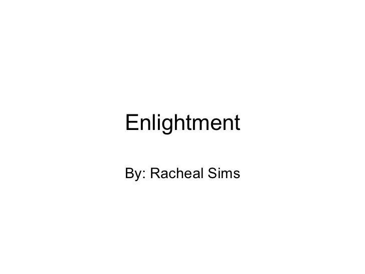 Enlightment By: Racheal Sims