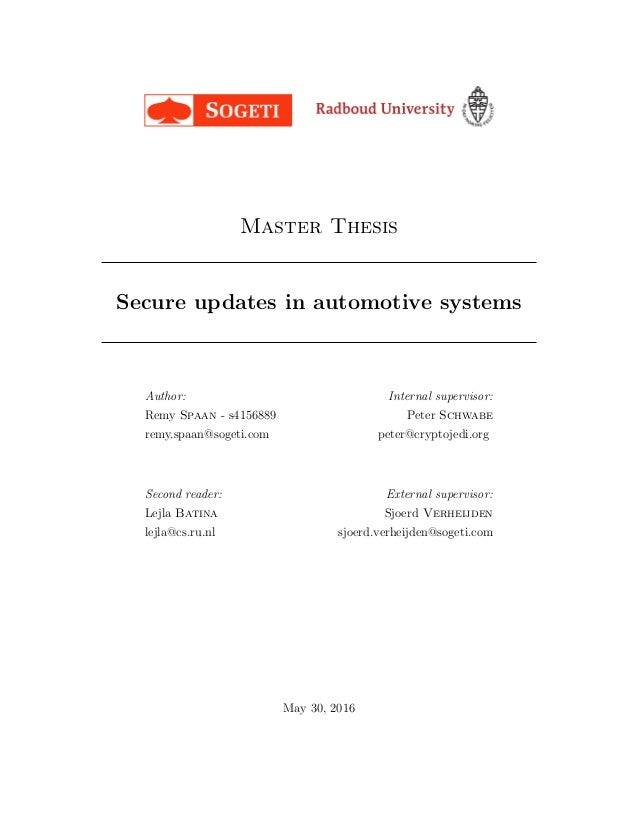 Master Thesis Secure updates in automotive systems Author: Remy Spaan - s4156889 remy.spaan@sogeti.com Second reader: Lejl...