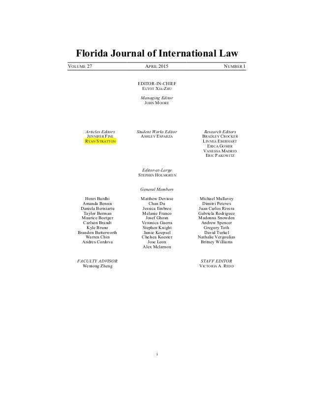 i Florida Journal of International Law VOLUME 27 APRIL 2015 NUMBER 1 EDITOR-IN-CHIEF ELYOT XIA-ZHU Managing Editor JOHN MO...