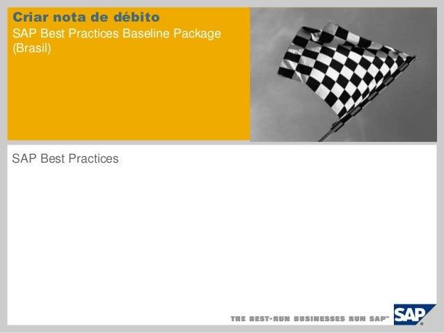 Criar nota de débito  SAP Best Practices Baseline Package  (Brasil)  SAP Best Practices