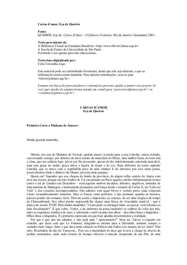 Cartas d´amor, Eça de Queirós        Fonte:        QUEIRÓS, Eça de. Cartas DAmor - O Efêmero Feminino. Rio de Janeiro: Gar...