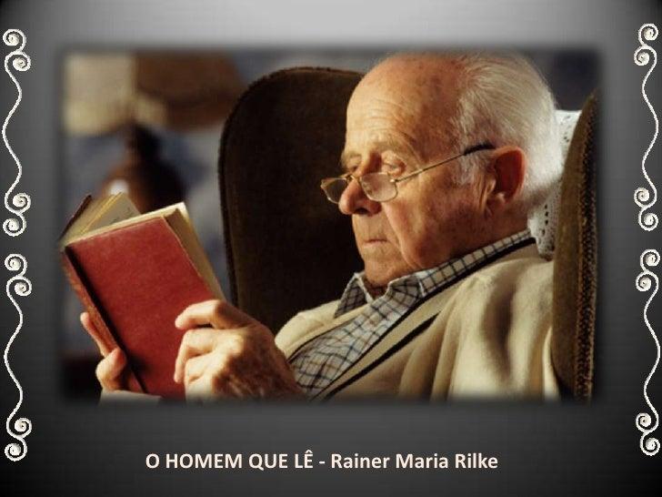 O HOMEM QUE LÊ - Rainer Maria Rilke