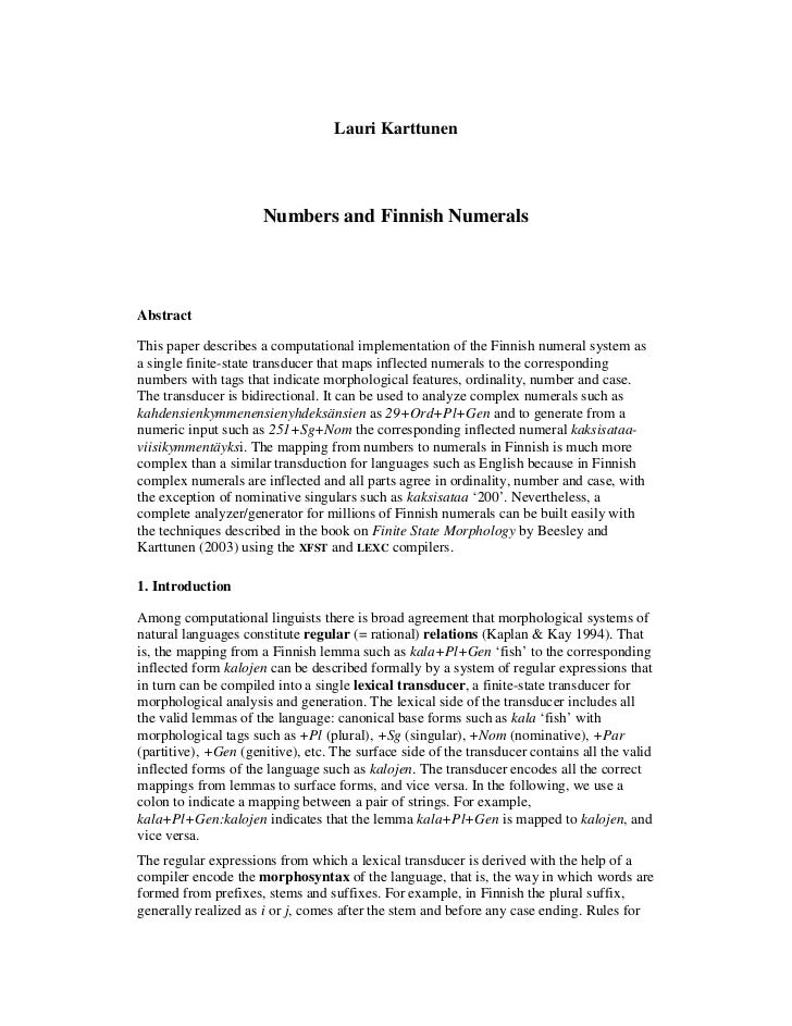 Lauri Karttunen                      Numbers and Finnish NumeralsAbstractThis paper describes a computational implementati...
