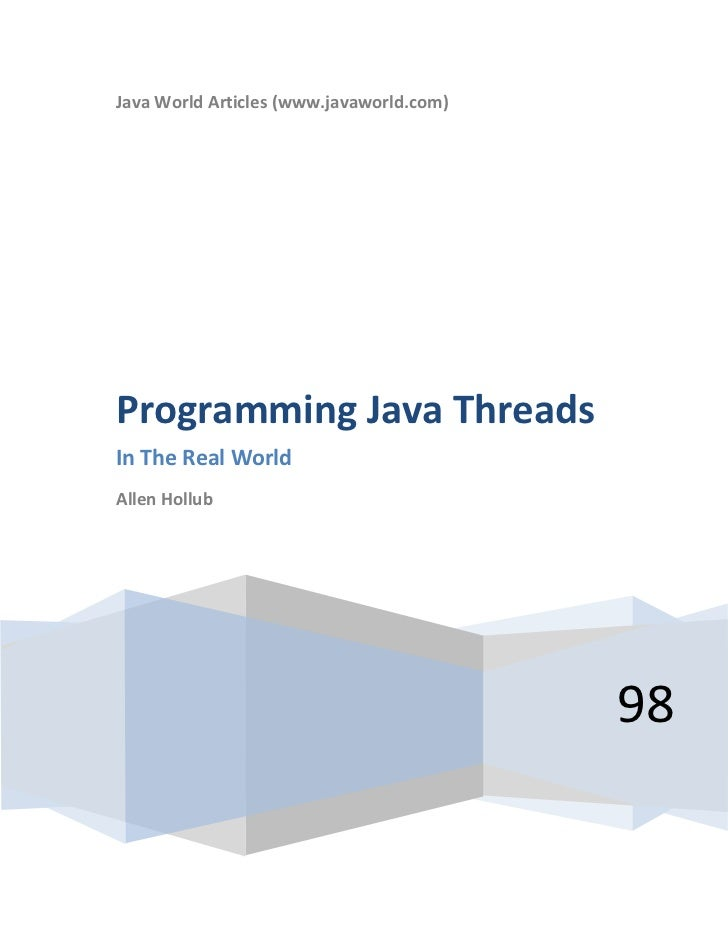 Java World Articles (www.javaworld.com)Programming Java ThreadsIn The Real WorldAllen Hollub                              ...