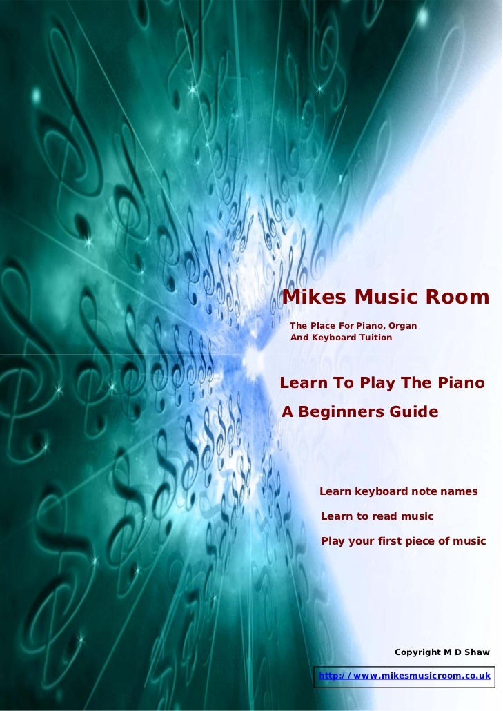 Mikes Music Room The Place For Piano, Organ And Keyboard TuitionLearn To Play The PianoA Beginners Guide      Learn keyboa...