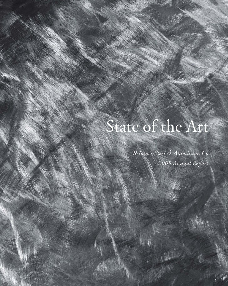 State of the Art     Reliance Steel & Aluminum Co.              2005 Annual Report