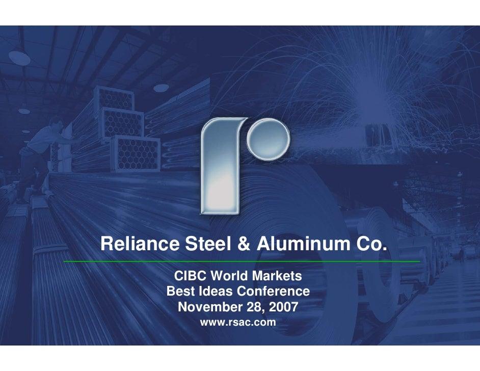 Reliance Steel & Aluminum Co.        CIBC World Markets       Best Ideas Conference        November 28, 2007           www...