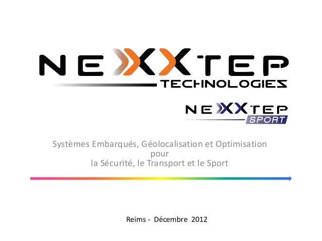 Systèmes Embarqués, Géolocalisation et Optimisationpourla Sécurité, le Transport et le SportReims - Décembre 2012