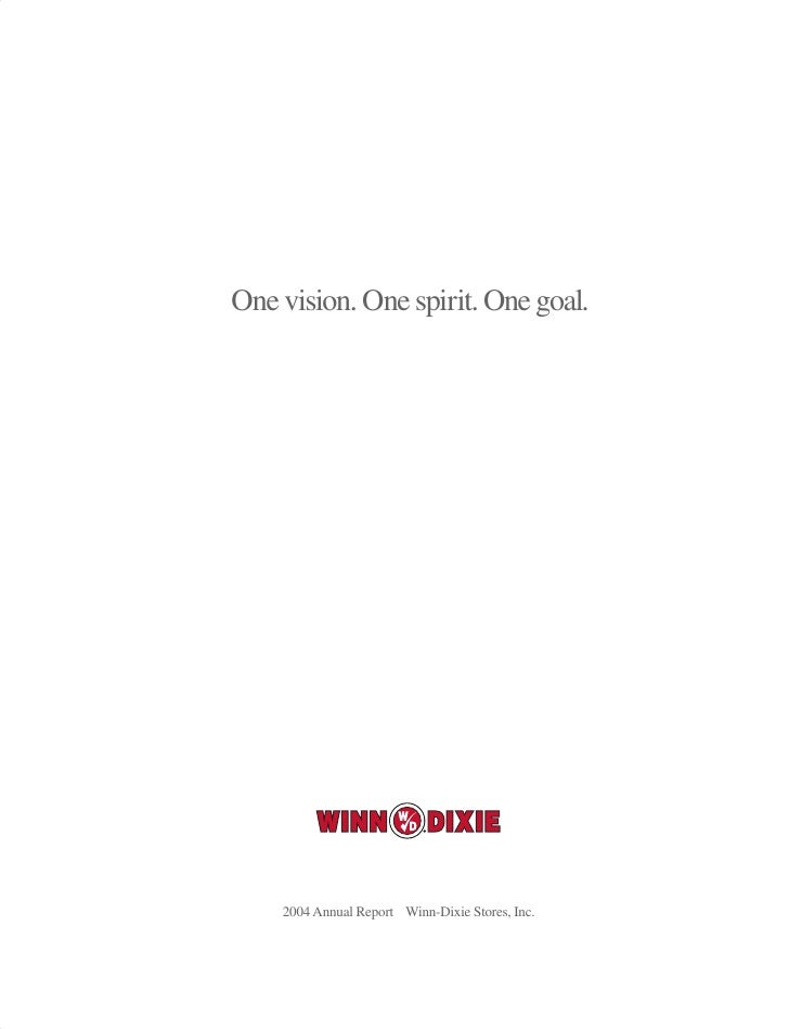 One vision. One spirit. One goal.         2004 Annual Report Winn-Dixie Stores, Inc.