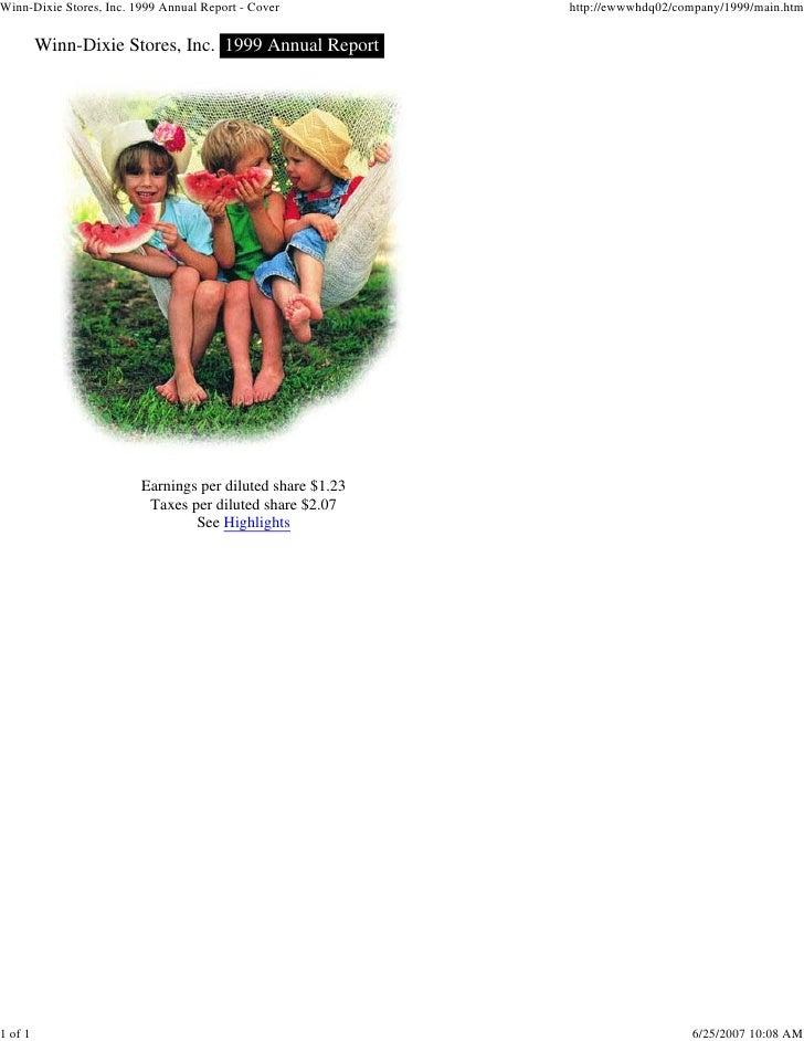 Winn-Dixie Stores, Inc. 1999 Annual Report - Cover          http://ewwwhdq02/company/1999/main.htm            Winn-Dixie S...