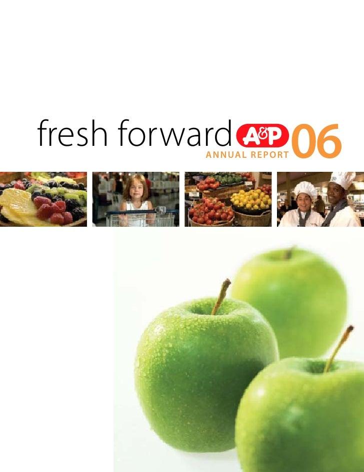 fresh forward                       06            A N N UA L R E P O R T