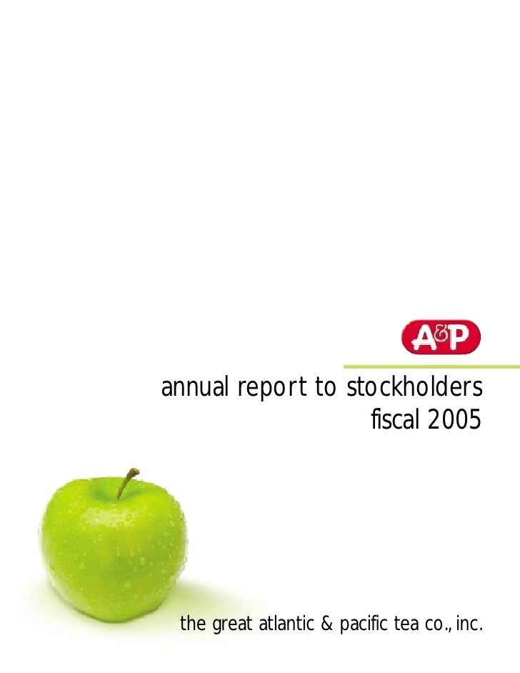 annual report to stockholders                    fiscal 2005      the great atlantic & pacific tea co., inc.