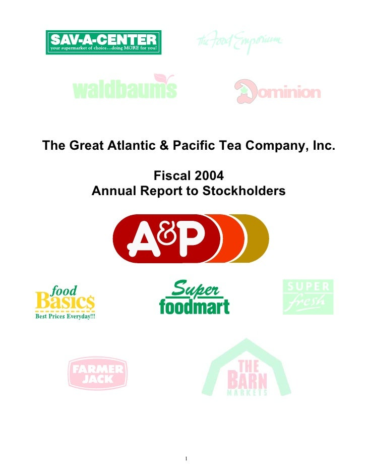 The Great Atlantic & Pacific Tea Company, Inc.                  Fiscal 2004        Annual Report to Stockholders          ...