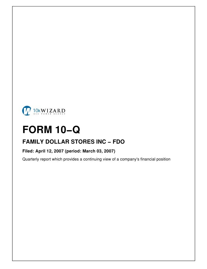 FORM 10−Q FAMILY DOLLAR STORES INC − FDO Filed: April 12, 2007 (period: March 03, 2007) Quarterly report which provides a ...