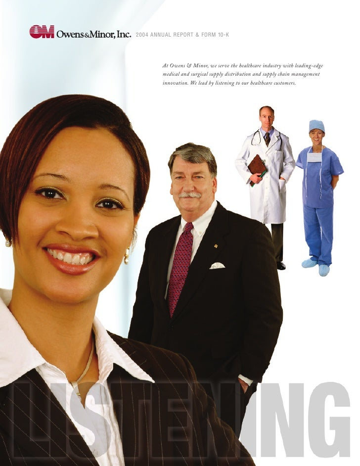 2004 ANNUAL REPORT & FORM 10-K             At Owens & Minor, we serve the healthcare industry with leading-edge         me...