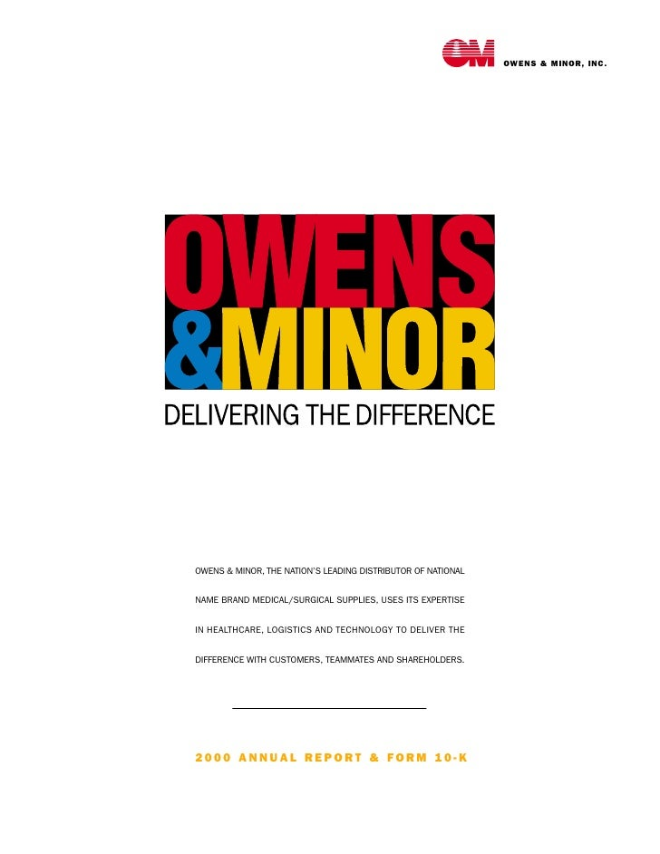 OWENS & MINOR, INC.     OWENS & MINOR, THE NATION'S LEADING DISTRIBUTOR OF NATIONAL   NAME BRAND MEDICAL/SURGICAL SUPPLIES...