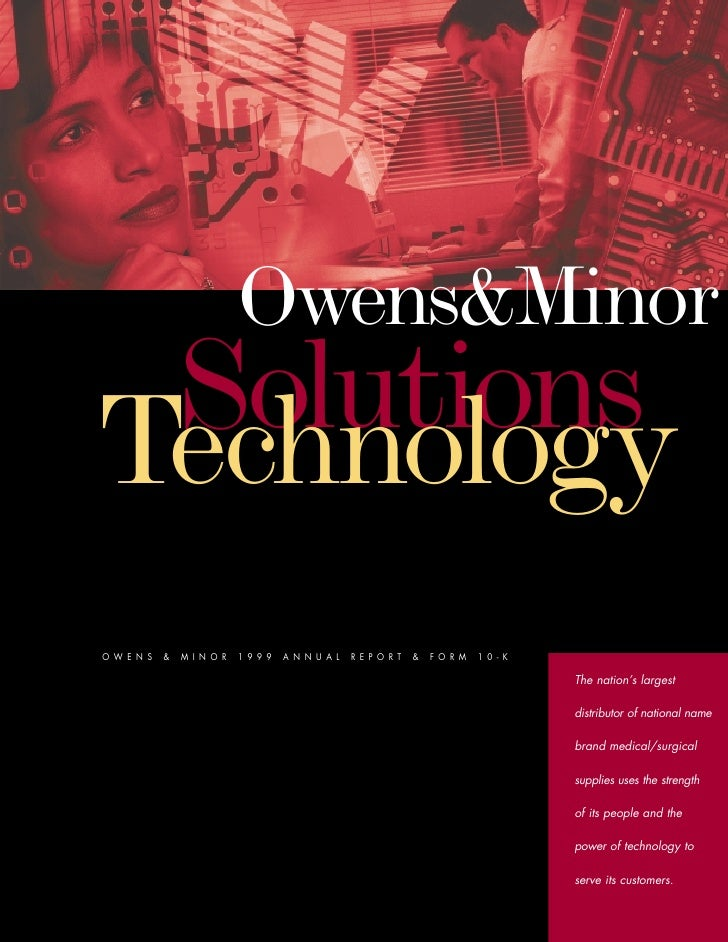 Owens&Minor  Solutions Technology OWENS   &   MINOR   1999   ANNUAL   REPORT   &   FORM   10-K                            ...