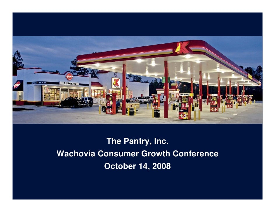 The Pantry, Inc. Wachovia Consumer Growth Conference           October 14, 2008
