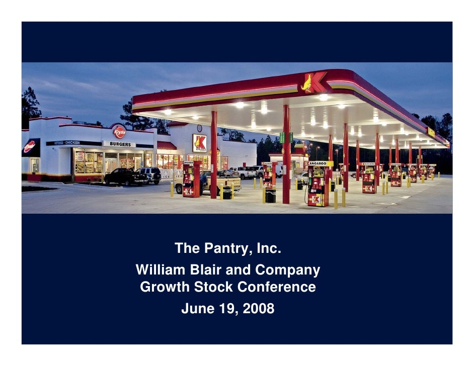 The Pantry, Inc. William Blair and Company Growth Stock Conference       June 19, 2008