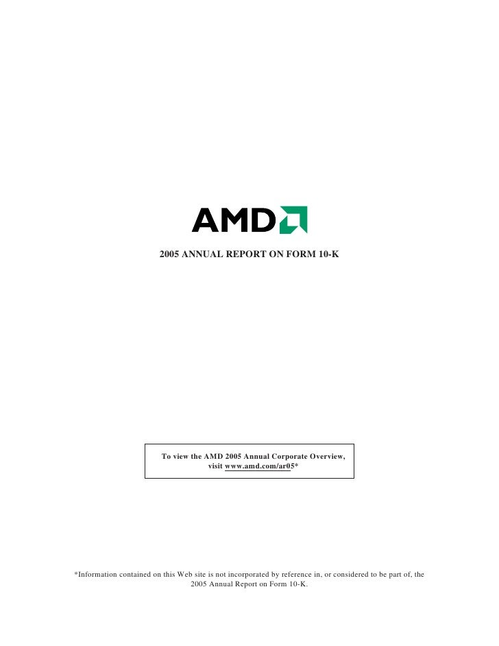 2005 ANNUAL REPORT ON FORM 10-K                                To view the AMD 2005 Annual Corporate Overview,            ...