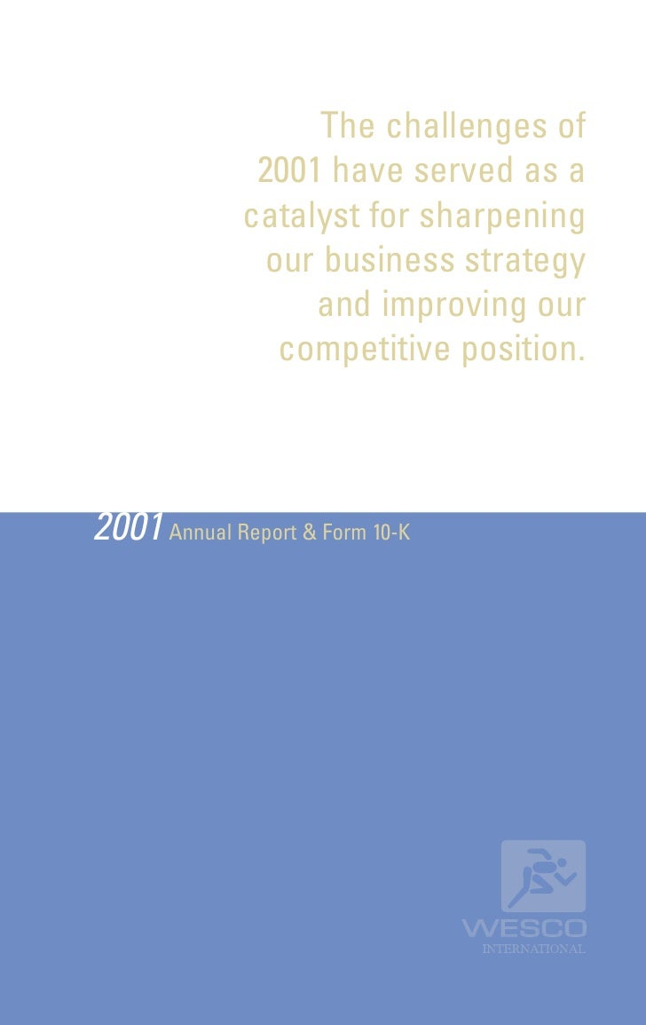 The challenges of                2001 have served as a               catalyst for sharpening                our business s...