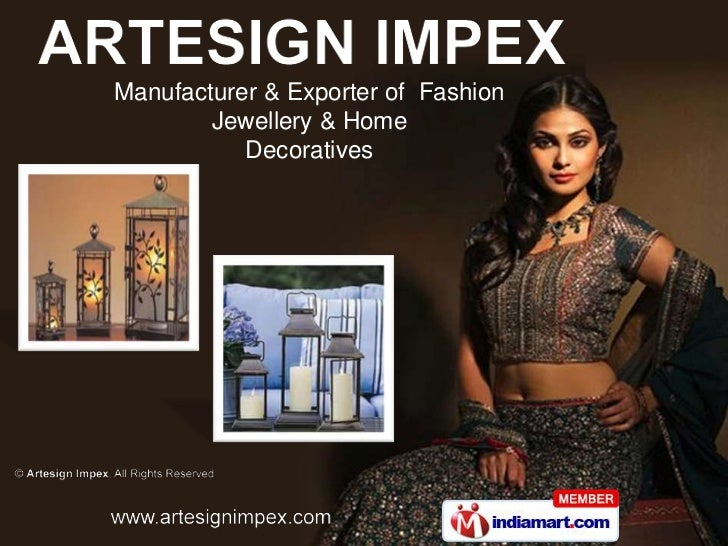 Manufacturer & Exporter of Fashion        Jewellery & Home           Decoratives