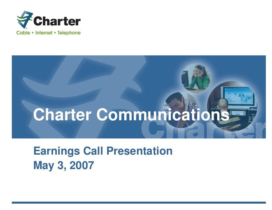 Charter Communications  Earnings Call Presentation May 3, 2007