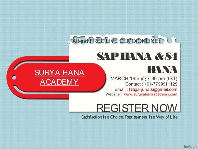 SURYA HANA ACADEMY Attend FREE LIVE DEMO(ONLINE) SAPHANA &S4 HANA MARCH 16th @