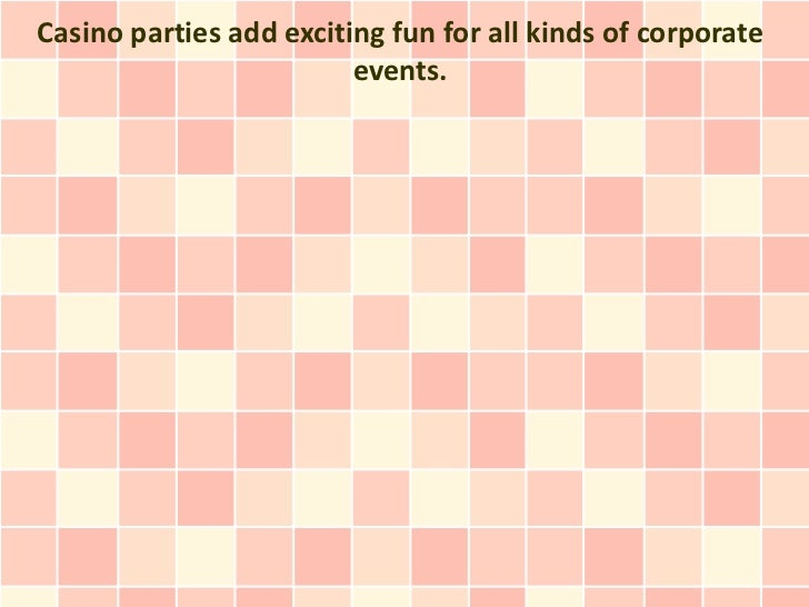 Casino parties add exciting fun for all kinds of corporate                         events.