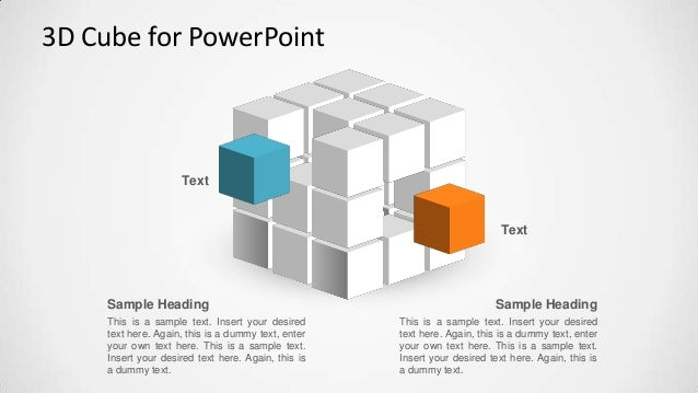 3D Cube for PowerPoint Sample Heading This is a sample text. Insert your desired text here. Again, this is a dummy text, e...
