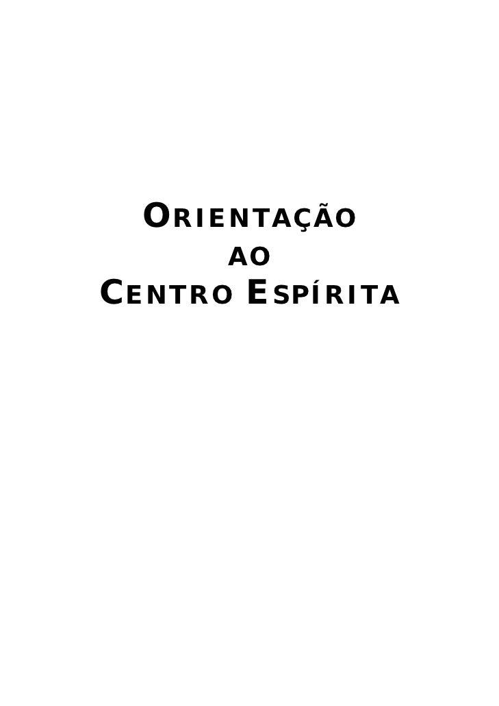 O RIENTAÇÃO       AOC ENTRO E SPÍRITA