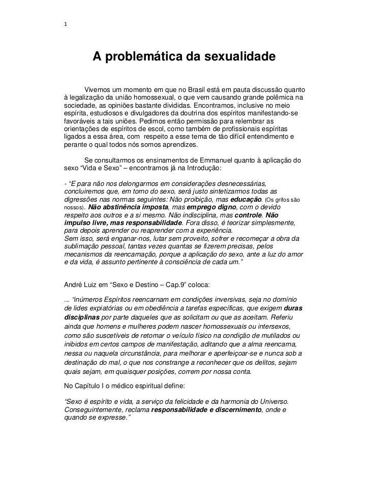 1         A problemática da sexualidade       Vivemos um momento em que no Brasil está em pauta discussão quantoà legaliza...