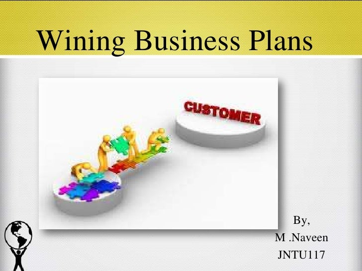 Wining Business Plans                     By,                  M .Naveen                  JNTU117