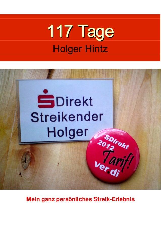 117 Tage Holger Hintz  Mein ganz persönliches Streik-Erlebnis