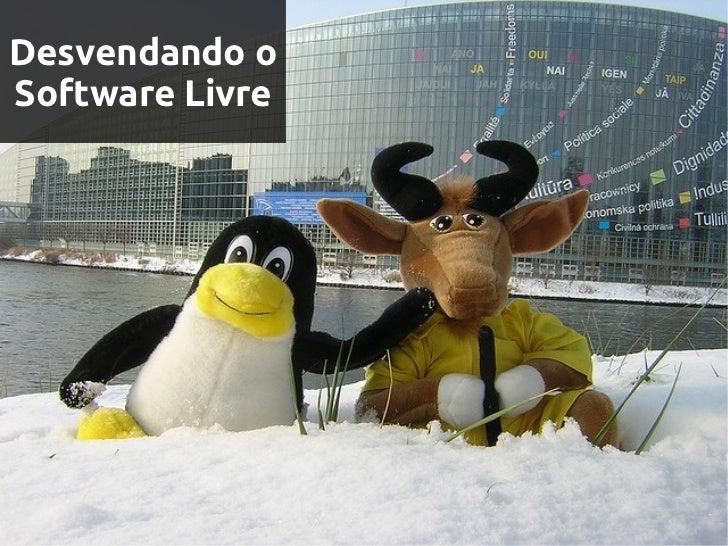 Desvendando oSoftware Livre