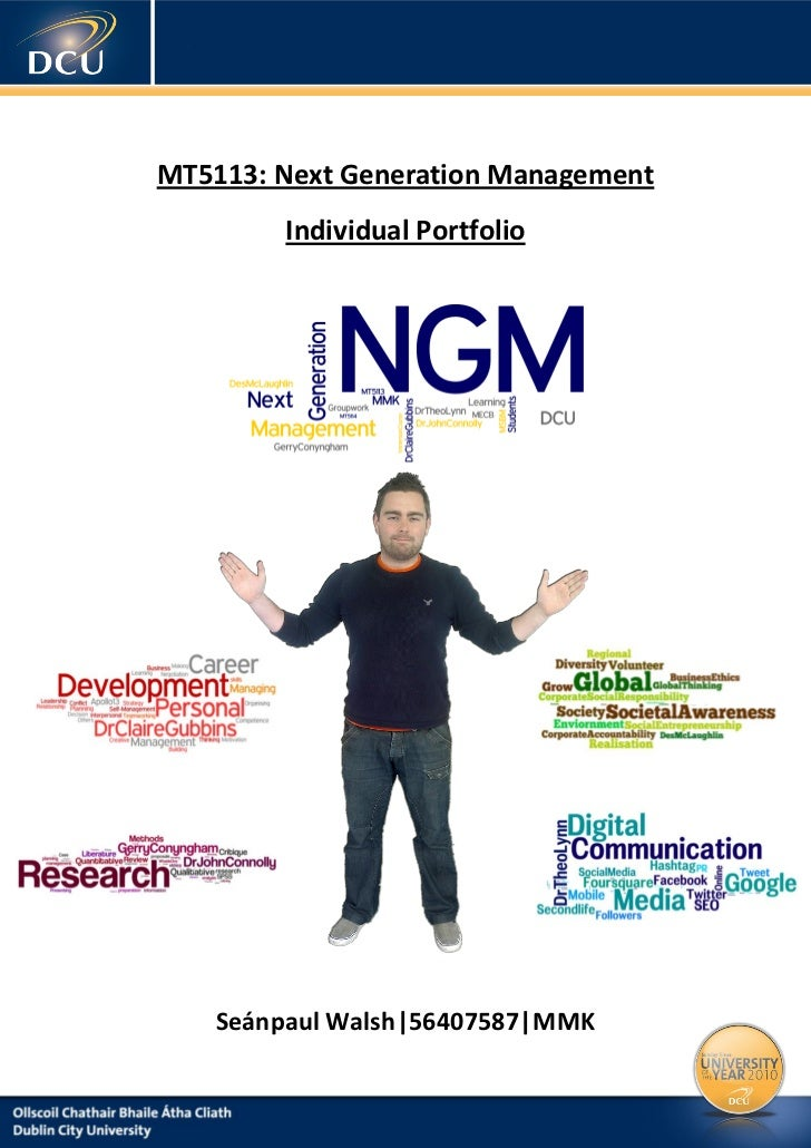 MT5113: Next Generation Management        Individual Portfolio    Seánpaul Walsh|56407587|MMK         Date: 16th May 2011