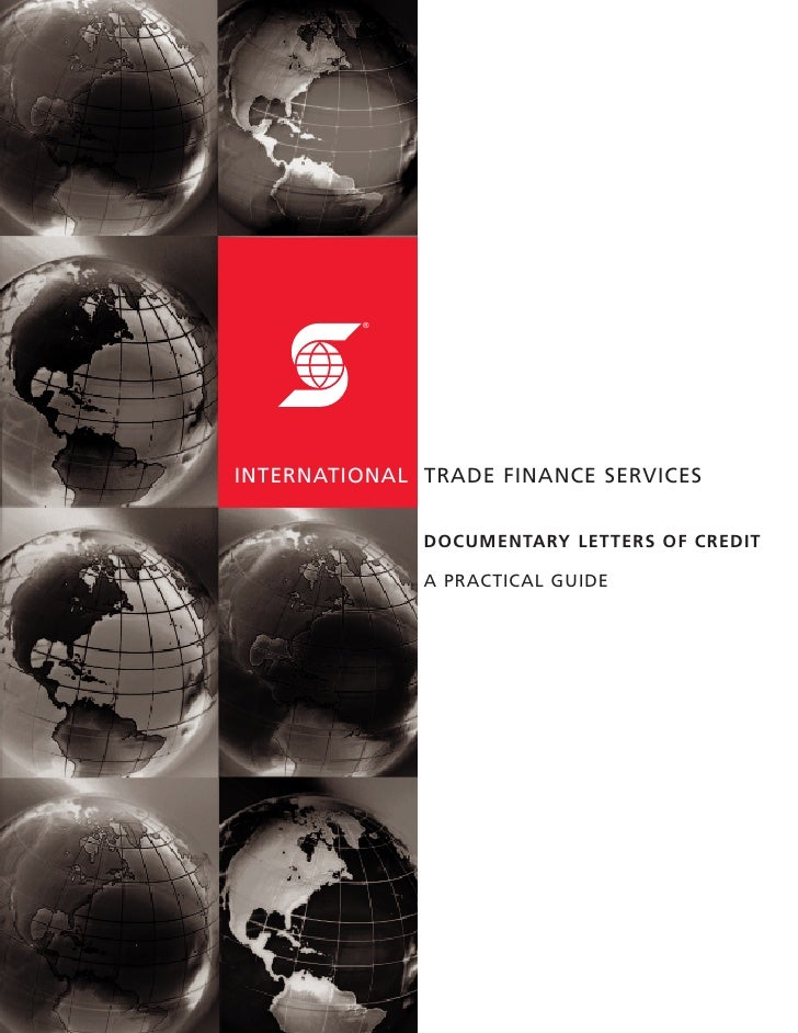 ®INTERNATIONAL TRADE FINANCE SERVICES              DOCUMENTARY LETTERS OF CREDIT              A PRACTICAL GUIDE