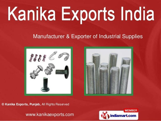 Manufacturer & Exporter of Industrial Supplies© Kanika Exports, Punjab, All Rights Reserved                www.kanikaexpor...