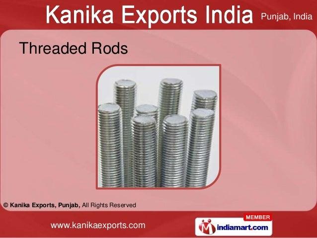 Punjab, India     Threaded Rods© Kanika Exports, Punjab, All Rights Reserved                www.kanikaexports.com