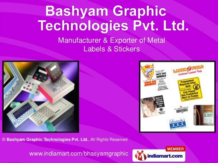 Manufacturer & Exporter of Metal                                 Labels & Stickers© Bashyam Graphic Technologies Pvt. Ltd....