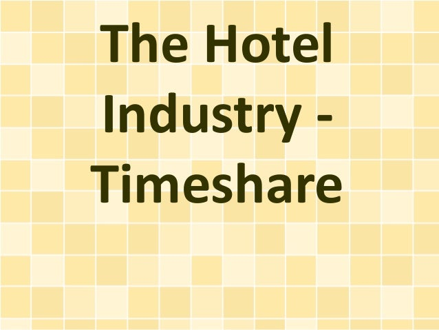 The HotelIndustry -Timeshare